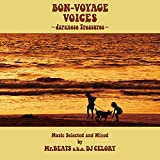 BON-VOYAGE VOICES -JAPANESE TREASURES-MUSIC SELECTED AND MIXED BY MR.BEATS A.K.A DJ CELORY