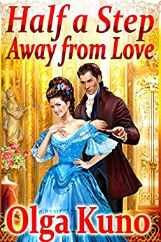 Half a Step Away from Love (a historical fantasy romance) by [Kuno, Olga]