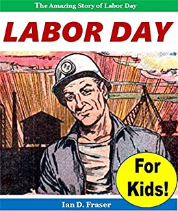 ##HOT## Labor Day For Kids! - The Amazing Story Of Labor Day. created color August Policy applying