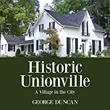 Historic Unionville: A Village in the City