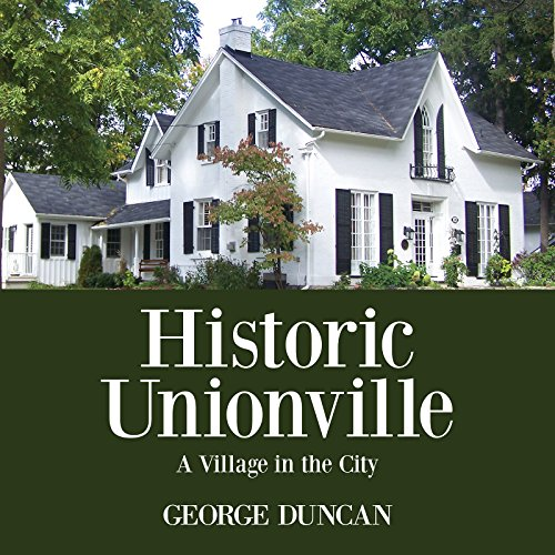 Historic Unionville: A Village in the - Mill Stores Ontario