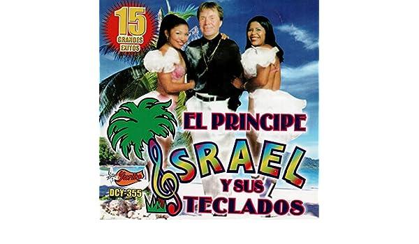 15 Grandes Exitos by El Principe Israel Y Sus Teclados on Amazon Music - Amazon.com