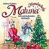 Das Adventskalenderhörbuch (Maluna Mondschein 8)