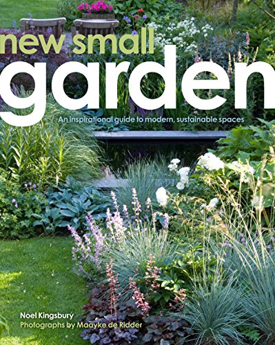 New Small Garden: Contemporary principles, planting and (Perennial Garden Grasses)