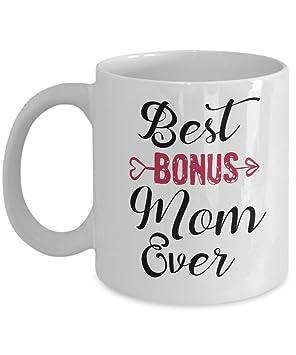 INunen Best Bonus Mom Ever Coffee Mug Tea Cup Funny Mothers Day Gift Birthday Ideas For Step Stepmother Grandma Nana 11 Oz Amazonca Home