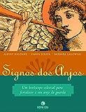 img - for Signos dos Anjos: um Hor scopo Celestial para Fortalecer o seu Anjo... book / textbook / text book