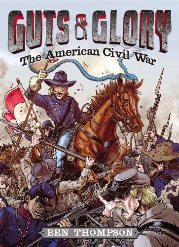 Guts & Glory: The American Civil War (Guts & Glory series, Book 1)