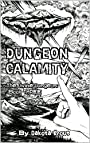 Dungeon Calamity (The Divine Dungeon Book 3)