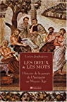 Les Dieux & les Mots. Histoire de la pensée de l'Antiquité au Moyen-Âge par Jerphagnon