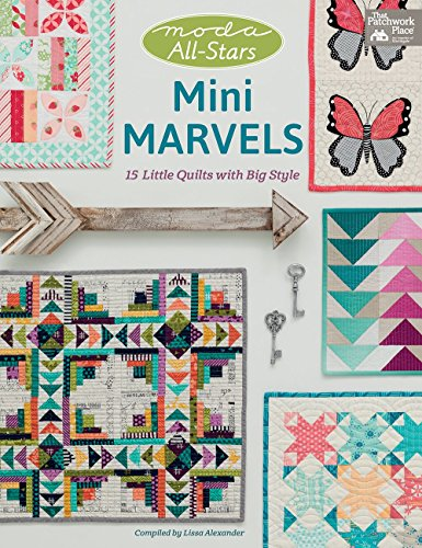Moda All-Stars - Mini Marvels: 15 Little Quilts with Big - Little Quilts