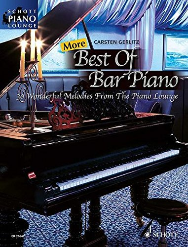 More Best Of Bar Piano: 30 Wonderful Melodies From The Piano Lounge. Klavier. Songbook. (Schott Piano Lounge)