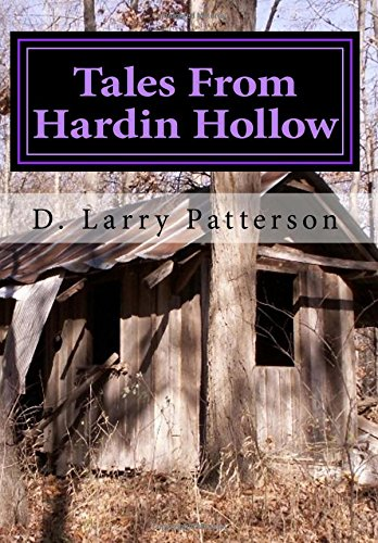 Read Online Tales From Hardin Hollow (Hardin Hollow VI): Hardin Hollow VI (Volume 6) ebook