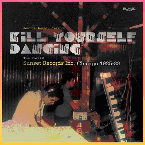 Kill Yourself Dancing: Story of Sunset Records