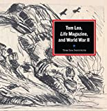 img - for Tom Lea, Life Magazine, and World War II book / textbook / text book