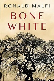 Bone White by [Malfi, Ronald]