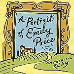 A Portrait of Emily Price | Katherine Reay