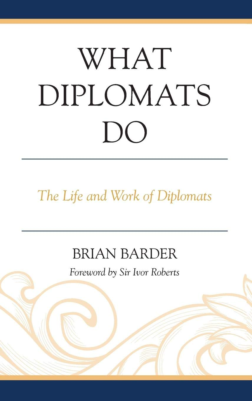 What Diplomats Do: The Life and Work of Diplomats: Amazon co