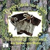 Bayerisch stricken Wadlstrümpf traditionell: alte Farben - neue Muster