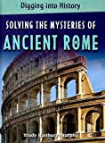 Solving the Mysteries of Ancient Rome, Trudy Hanbury-Murphy, 0761431012