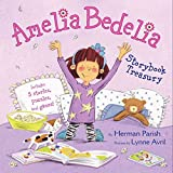 Amelia Bedelia Storybook Treasury: Amelia Bedelia's First Day of School; Amelia Bedelia's First Field Trip; Amelia Bedelia Makes a Friend; Amelia Bedelia Sleeps Over; Amelia Bedelia Hits the Trail