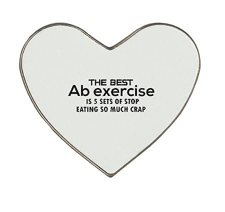 La mejor AB ejercicio es 5 conjuntos de dejar de comer mucho Crap ...