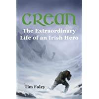 Crean - The Extraordinary Life of an Irish Hero