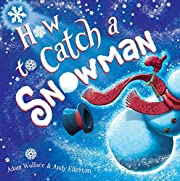 How to Catch a Snowman af Adam Wallace