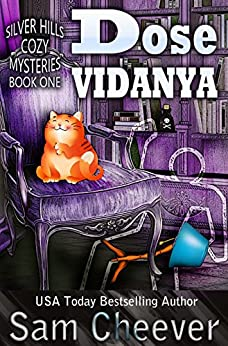 Dose Vidanya (Silver Hills Cozy Mysteries Book 1) by [Cheever, Sam]