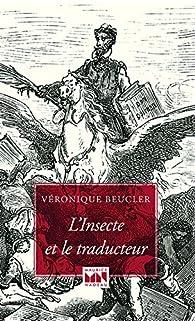 L'Insecte et le Traducteur par Véronique Beucler