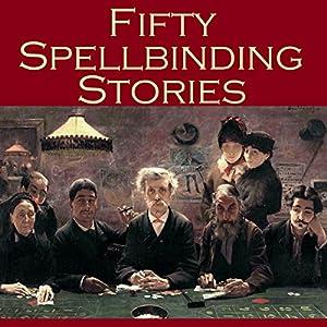 Fifty Spellbinding Stories Audiobook