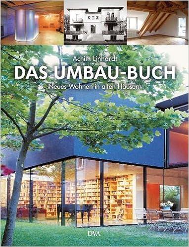 Wonderful Das Umbau Buch: Neues Wohnen In Alten Häusern: Amazon.de: Achim Linhardt:  Bücher