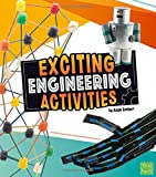 Exciting Engineering Activities (Curious Scientists)