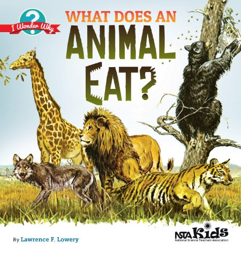 (What Does an Animal Eat? (I Wonder Why) )