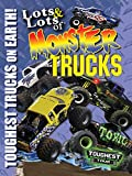 Lots & Lots of Monster Trucks Vol 2 - Toughest Trucks on Earth!