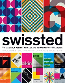 Swissted: Vintage Rock Posters Remixed and Reimagined by [Joyce, Mike]