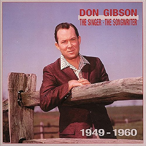 The Singer, The Songwriter, 1949-1960 by Gibson, Don