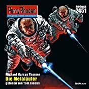 Die Metaläufer (Perry Rhodan 2451) | Michael Marcus Thurner