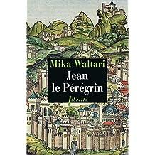 Jean le Pérégrin (Littérature étrangère t. 182) (French Edition)