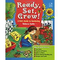 Ready, Set, Grow!: A Kid's Guide to Gardening