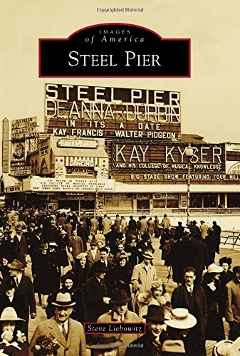 Icon Museum Collection American - Steel Pier (Images of America)