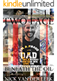 TWO FACE: BENEATH THE OIL (K9 Book 2)