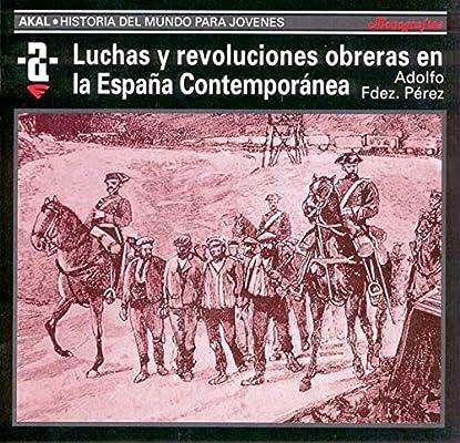 Luchas y revoluciones obreras en la España contemporánea: 57 ...
