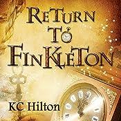 Return to Finkleton: Finkleton, Book 2 | K. C. Hilton