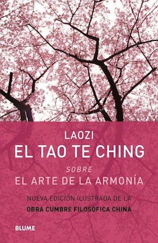 El Tao Te Ching : sobre el arte de la armonía