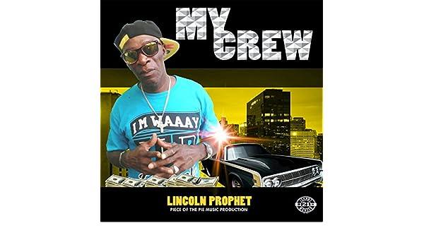 My Crew By Lincoln Prophet On Amazon Music Amazon Com