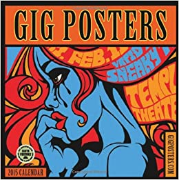 gig posters rock art for the 21st century 2015 wall calendar