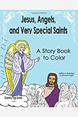Jesus, Angels, and Very Special Saints ~ A Story Book to Color Paperback