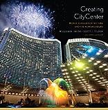 Creating CityCenter, William R. Smith and Scott J. Tilden, 0393733661