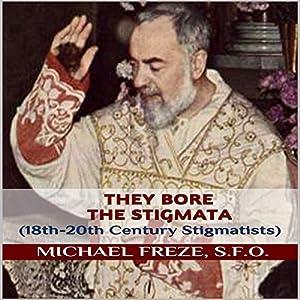 They Bore the Stigmata Audiobook