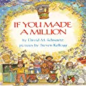 If You Made a Million Audiobook by David M. Schwartz Narrated by Bruce Johnson